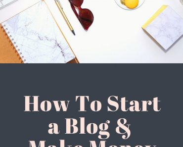 How To Start a Blog &  Make Money with no experience